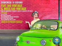 Domenica 18 giugno l'elezione di Fiat 500 Vintage e Miss 500 Vintage al Centro Commerciale Auchan Conero